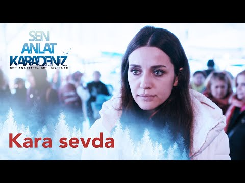 Kara Sevda – Koliva – Sen Anlat Karadeniz 1. Bölüm