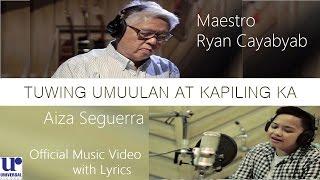 Aiza Seguerra & Maestro Ryan Cayabyab - Tuwing Umuulan At Kapiling Ka (Official Video w/ Lyrics)