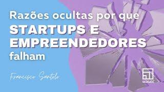 Razões ocultas por que startups e empreendedores falham