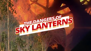 The DANGERS of Flying Sky Lanterns