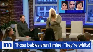 Those babies aren't mine...They're white!   The Maury Show