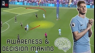 How To Improve Your Awareness & Decision Making In Football