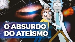 O ABSURDO DA VIDA SEM DEUS EM RICK AND MORTY
