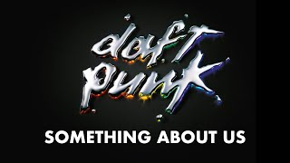 Daft Punk - Something About Us (Audio)