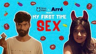 My First Time: Sex Ft. Nikhil Vijay & Kangan Nangia | My First Time: An Arré Series
