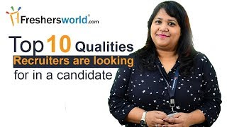 Top 10 Qualities recruiters are looking for in a candidate - Interview tips