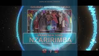 Nzaririmba By Gisubizo Ministries (Official Audio 2018)