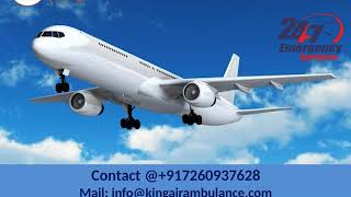 High Class Air Ambulance in Siliguri and Varanasi at Low Cost by King
