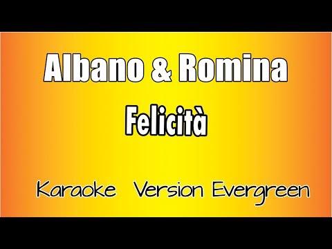 Karaoke Italiano - Albano e Romina - Felicità