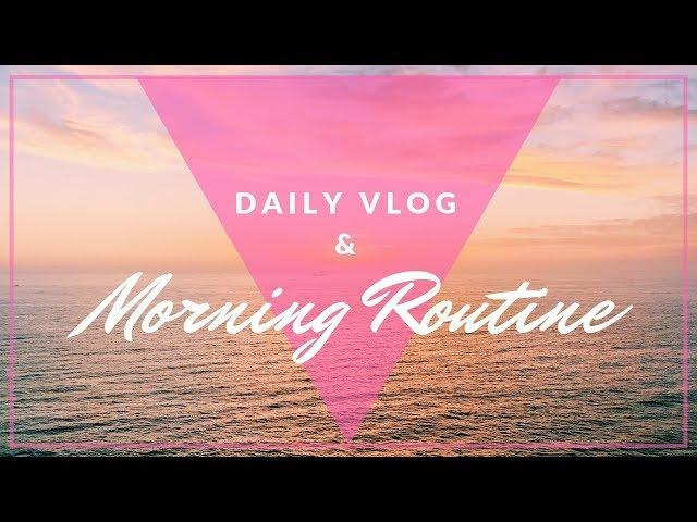 Daily Vlog Morning Routine