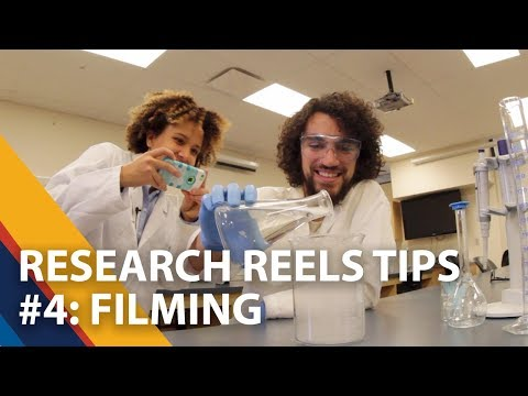 Research Reels Tips - Filming - 4 of 5