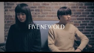 FIVE NEW OLD -Stay (Want You Mine)-【OFFICIAL VIDEO】