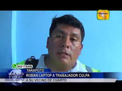 TARAPOTO NOTICIAS: ROBAN LAPTOP A TRABAJADOR, CULPA A SU VECINO DE CUARTO.