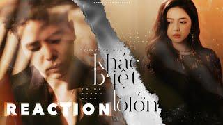 Sao Việt Reaction MV KHÁC BIỆT TO LỚN | TRỊNH THĂNG BÌNH - LIZ KIM CƯƠNG