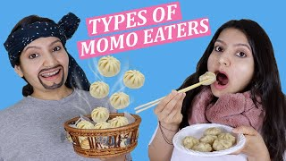 TYPES OF MOMO EATERS | Laughing Ananas