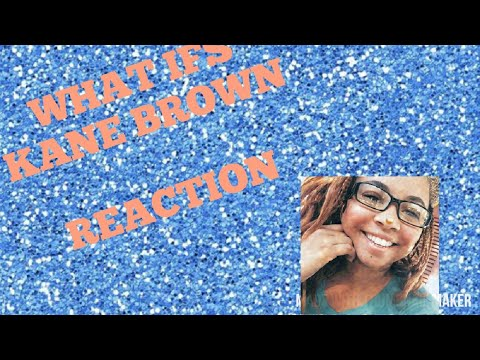"""What if's""Kane Brown (reaction) *must watch*"