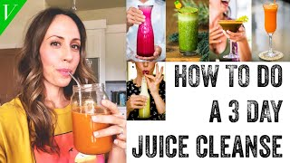 How To Do A 3 Day Juice Cleanse | Jumpstart For Health, Weigh Loss, Mental Clarity