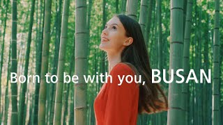 Born to be with you, Busan - Feel your time