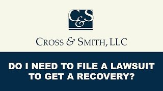 Do I Need to File a Lawsuit to Receive a Recovery?