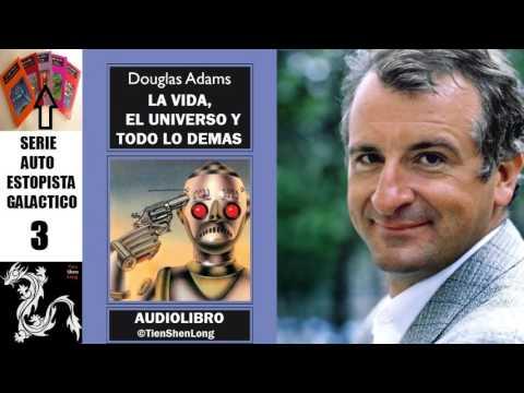 ✠ DOUGLAS ADAMS ◄3► LA VIDA, EL UNIVERSO Y TODO LO DEMAS ✠ AUDIOLIBRO ✠