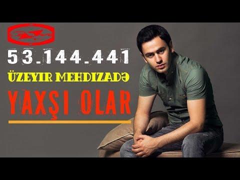 Üzeyir Mehdizade - Yaxsi Olar ( Original Mix ) mp3 yukle - mp3.DINAMIK.az