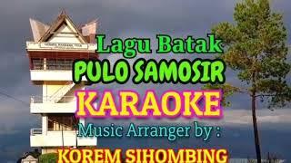 Lagu Batak 'PULOSAMOSIR' KARAOKE CHACHA By:. Korem Sihombimg