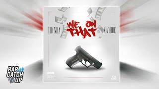 Rio NBA ft. Kaydoe - We On That [Prod. By Bobbo Beats]