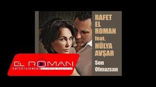 Rafet El Roman Feat. Hülya Avşar - Sen Olmazsan 2017