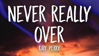 Katy Perry   Never Really Over (Lyrics)
