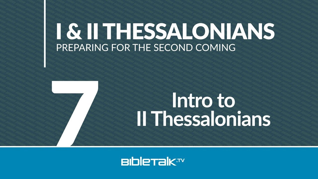7. Intro to II Thessalonians