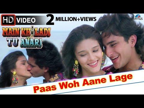 Paas Woh Aane Lage (HD) Full Video Song | Main Khiladi Tu Anari | Saif Ali Khan, Rageshwari |