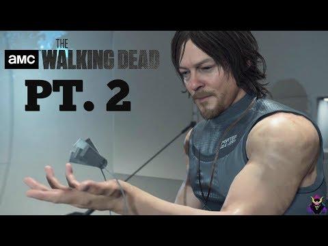 Death Stranding | AMC's The Walking Dead PT.2