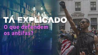 Antifas: o que são, como surgiram e o que defendem | Tá Explicado