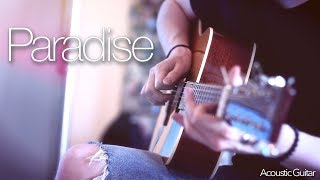 Coldplay   Paradise   Fingerstyle Guitar Cover