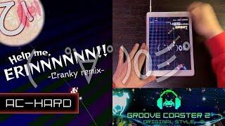 Help Me, ERINNNNNN!! -Cranky Remix- (AC-HARD) 理論値 【GROOVE COASTER 2 Original Style 手元動画】