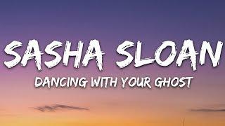 Sasha Sloan - Dancing With Your Ghost (Lyrics)