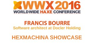 hexMachina showcase at WWX2016 by Francis Bourr