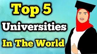 Top Five Universities In The World
