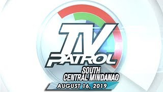 TV Patrol South Central Mindanao - August 16, 2019