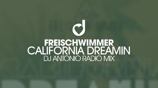 Freischwimmer – California Dreamin (Dj Antonio Radio Mix)