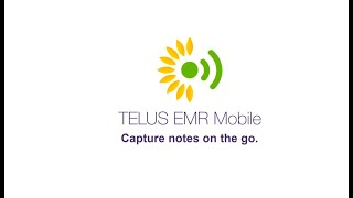 Capture notes on the go with TELUS EMR Mobile