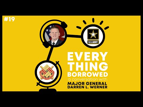 'Everything Borrowed' Podcast Ep. 19: A Conversation with Major General Darren L. Werner