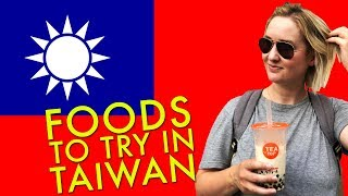 Foods to Try in Taiwan (台灣)