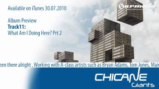Exclusive Album Preview, track 11: Chicane - What Am I Doing Here Prt 2