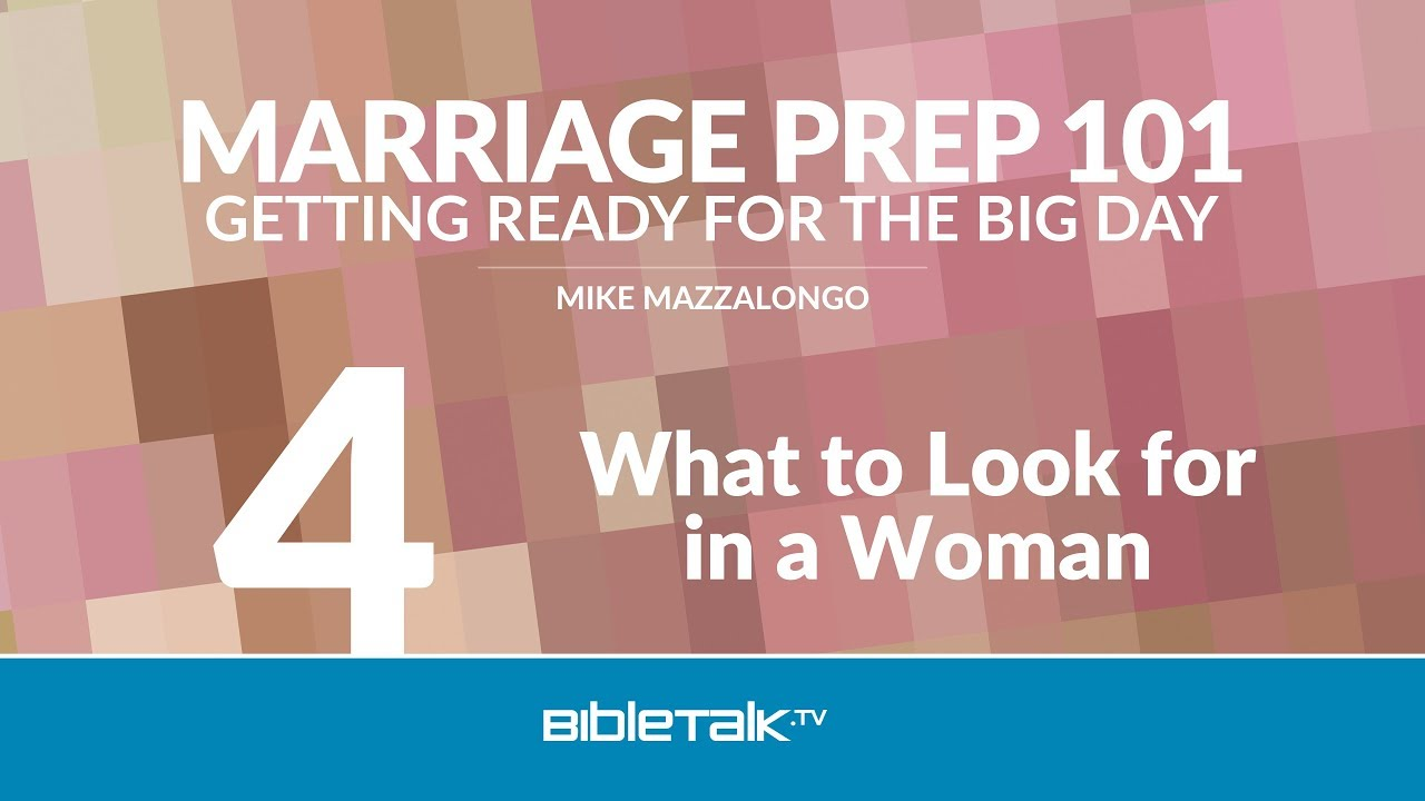 4. What to Look for in a Woman