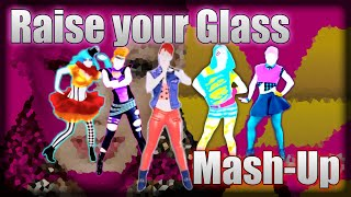 Raise Your Glass - P!nk | Just Dance (FANMADE MASHUP)