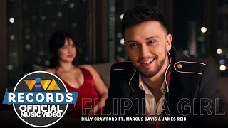 Filipina Girl — Billy Crawford Feat Marcus Davis Amp James Reid Official Music Video