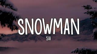 Sia - Snowman (Lyrics)
