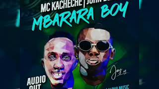 Mbarara Boy By John Blaq Ft Kacheche Mc