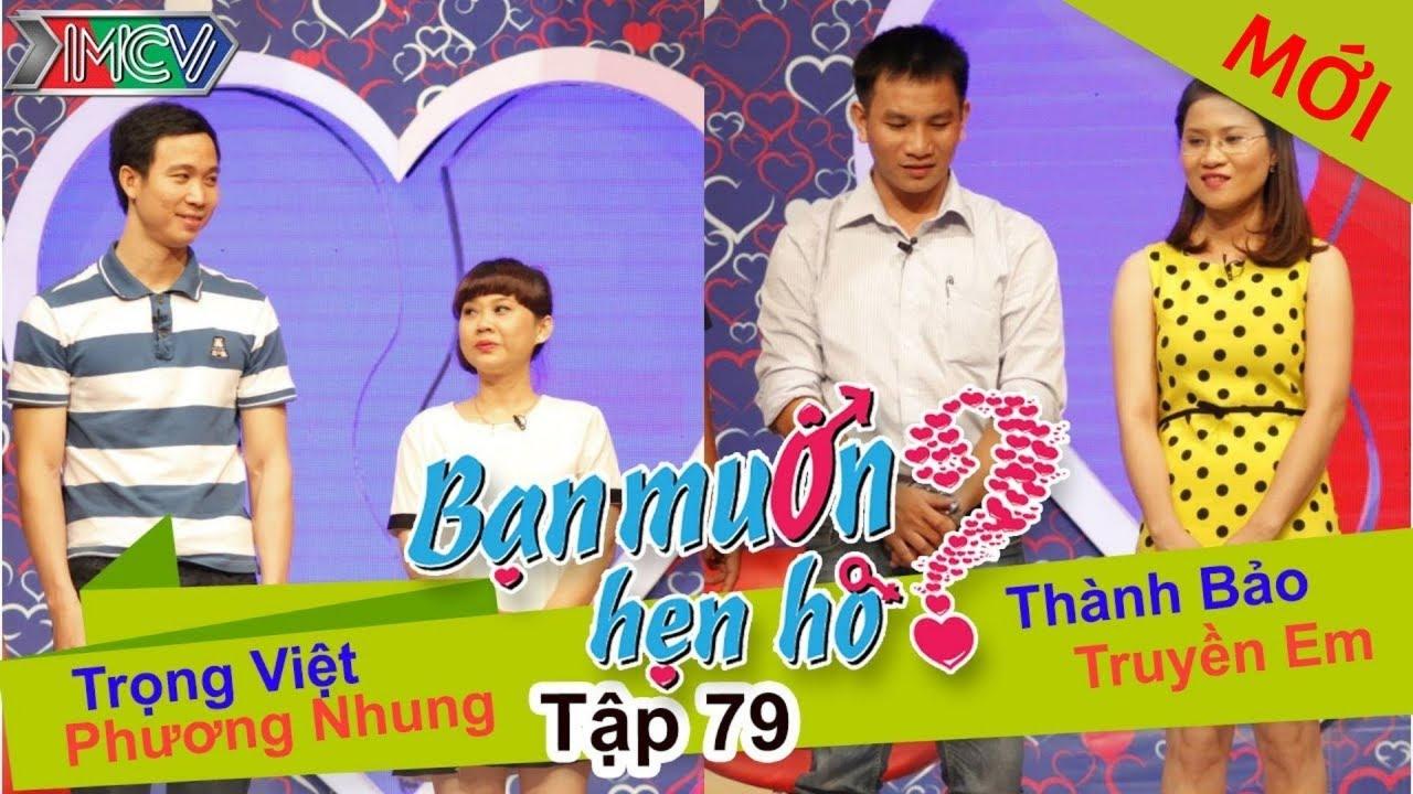 BẠN MUỐN HẸN HÒ #79 UNCUT   Trọng Việt - Phương Nhung   Thành Bảo - Truyền Em   100515 💖